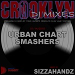 Crooklyn Clan Presents: Urban Chart Smashers mixed by Sizzahandz