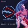 The Dance Project (Season 1: Episode 1) - EP