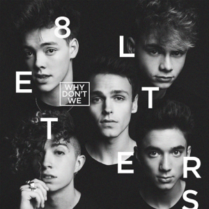 8 Letters - Why Don't We