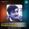 Kanne Kamalapoo From Periya Koil Single