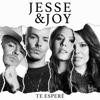 Te Esperé - Jesse & Joy