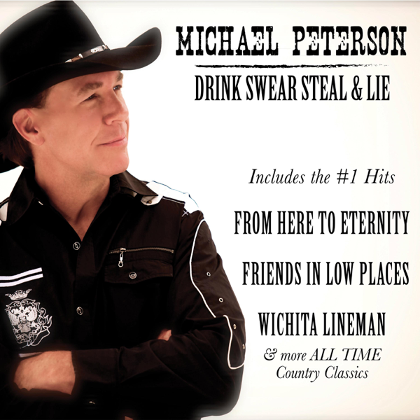 Drink, Swear, Steal and Lie by Michael Peterson