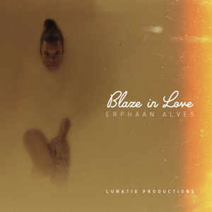 Erphaan Alves - Blaze in Love