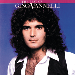 Gino Vannelli - Gino Vannelli: The Best