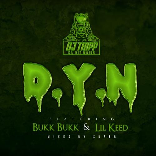 DJ Tripp da HitMajor - D.Y.N. (feat. Lil Keed & Bukk Bukk) - Single