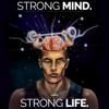 Strong Mind Strong Life (Motivational Speeches) - Fearless Motivation