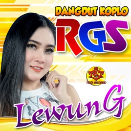 ‎Lewung (feat  NELLA KHARISMA) - Single by Dangdut Koplo Rgs