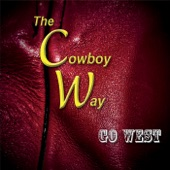 The Cowboy Way - I Make My Livin' in the Saddle
