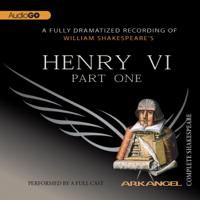 Henry VI, Part One: Arkangel Shakespeare