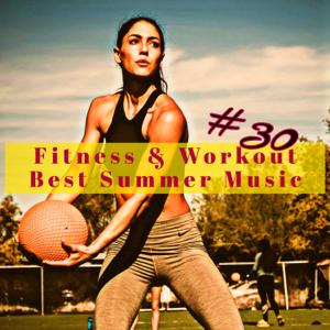 Various Artists - #30 Fitness & Workout Best Summer Music