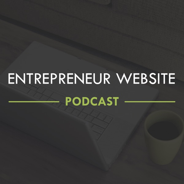 Entrepreneur Website Podcast | Tips & Insights for Entrepreneurs on Website Design, Development, Outsourcing and Strategy