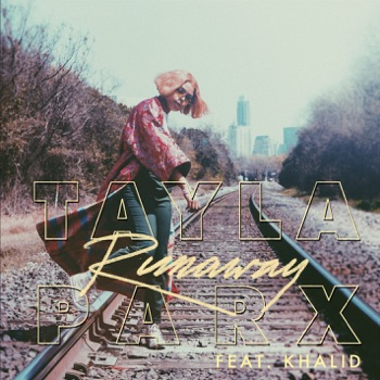 Tayla Parx - Runaway feat Khalid  Single Album Reviews