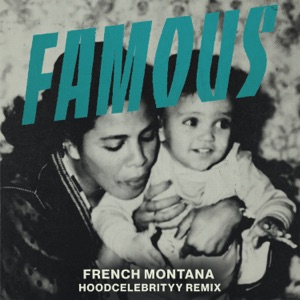 Famous (feat. Hoodcelebrityy) [Remix] - Single Mp3 Download