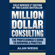 Alan Weiss - Million Dollar Consulting: The Professional's Guide to Growing a Practice, Fifth Edition