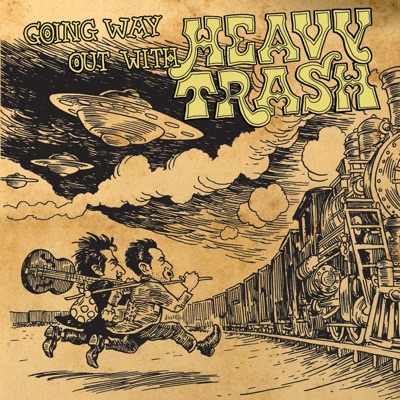 Going Way out With... - Heavy Trash
