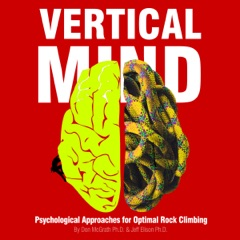 Vertical Mind: Psychological Approaches for Optimal Rock Climbing (Unabridged)