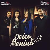 Deixa a Menina (feat. Maiara e Maraisa) - Luíza & Maurílio