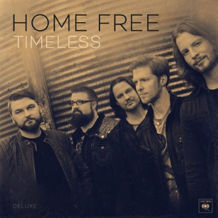 Timeless (Deluxe) – Home Free