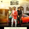 Bullet to Bentley feat Preet Cheema Single