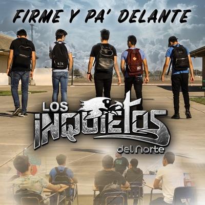 Firme Y Pa' Delante - Los Inquietos Del Norte