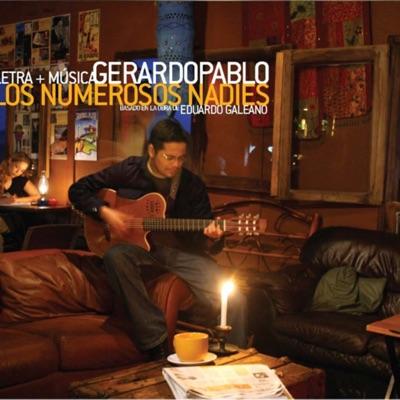 Los Numerosos Nadies Basado en la Obra de Eduardo Galeano - Gerardo Pablo
