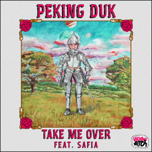 Peking Duk - Take Me Over feat. SAFIA