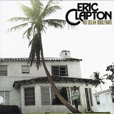 461 Ocean Boulevard ((Remastered)) - Eric Clapton