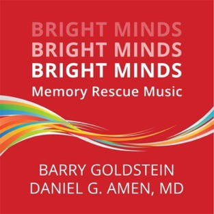Bright Minds: Memory Rescue Music – Barry Goldstein & Daniel G. Amen, M.D.