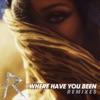 Where Have You Been (Remixes) - EP, Rihanna