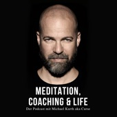 Meditation, Coaching & Life