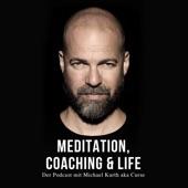 Meditation, Coaching & Life