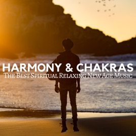 ‎Harmony & Chakras: The Best Spiritual Relaxing New Age Music with Nature  Sounds for Body Relaxation, Inner Balance, Guided Meditation by