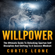 Curtis Leone - Willpower: The Ultimate Guide to Unlocking Spartan Self Discipline and Shifting to a Success Mindset (Unabridged)
