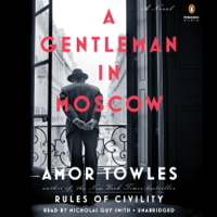 A Gentleman in Moscow: A Novel (Unabridged)
