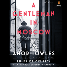 A Gentleman in Moscow: A Novel (Unabridged) - Amor Towles MP3 Download
