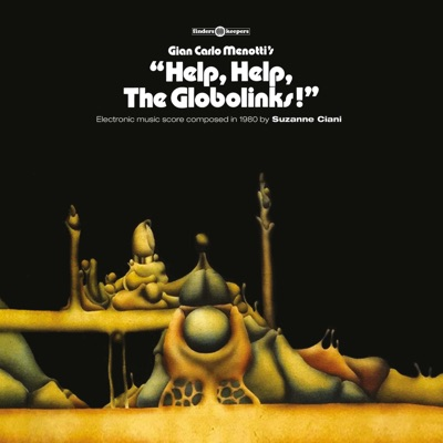 Help, Help, The Globolinks! - Single - Suzanne Ciani