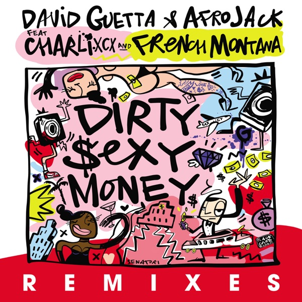 Dirty Sexy Money (feat. Charli XCX & French Montana) [Remixes] - EP