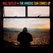 Will Butler vs The Knocks - Sun Comes Up