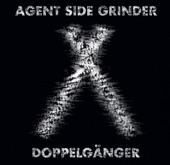 Agent Side Grinder - Doppelgänger
