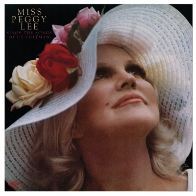 Miss Peggy Lee Sings the Songs of Cy Coleman (Expanded Edition) - Peggy Lee