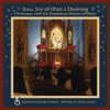 Jesu, Joy of Man's Desiring: Christmas with The Dominican Sisters of Mary - Dominican Sisters of Mary, Mother of the Eucharist