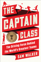 The Captain Class: The Hidden Force That Creates the World's Greatest Teams (Unabridged)
