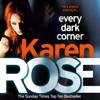 Karen Rose - Every Dark Corner (The Cincinnati Series Book 3) artwork