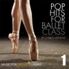 Pop Hits for Ballet Class, Vol. 1 - Charles Mathews