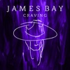 Craving (Acoustic) - Single, James Bay
