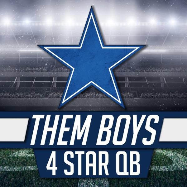 Them Boys 4 Star QB - Unofficial Dallas Cowboys, and Dak Prescott Fan Podcast
