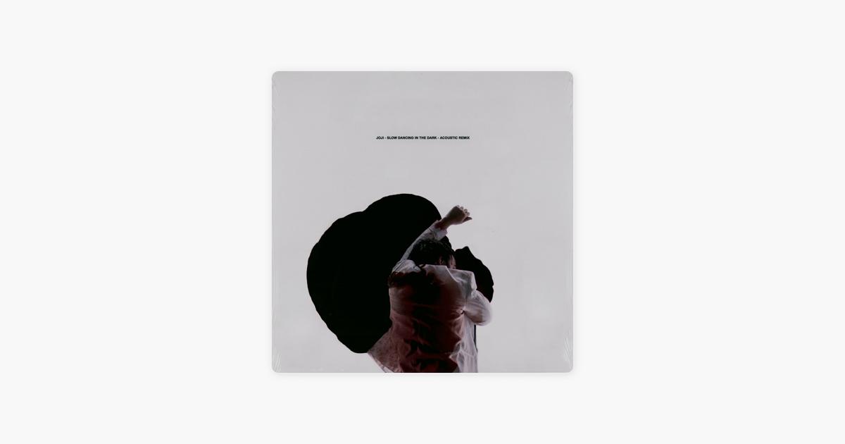 SLOW DANCING IN THE DARK (Acoustic Remix) - Single by Joji