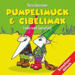 Pumpelimuck & Gibelimax - Lieder usem Zwergeland