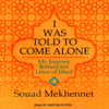 Souad Mekhennet - I Was Told to Come Alone: My Journey Behind the Lines of Jihad  artwork
