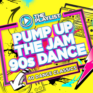 Various Artists - The Playlist: Pump Up the Jam 90s Dance